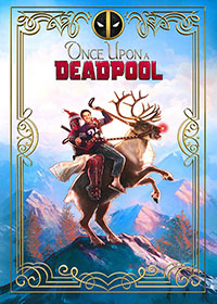Once Upon a Deadpool (X-Spatial Edition)